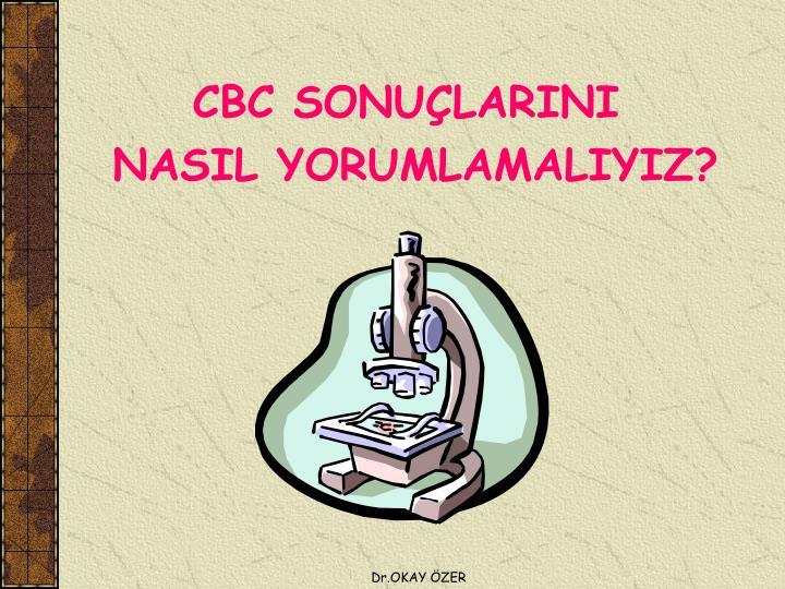 CBC SONUÇLARINI