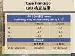 case francisco q 3