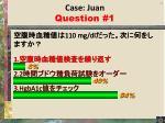 case juan question 11