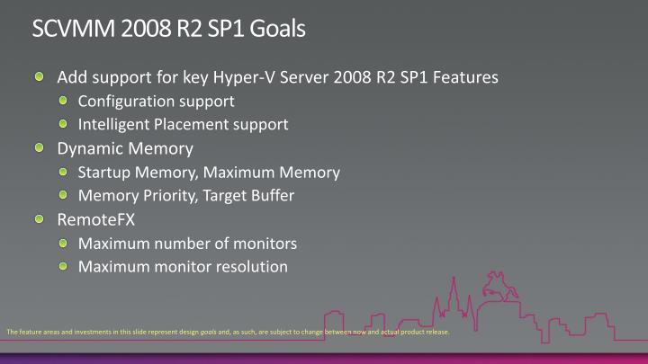SCVMM 2008 R2 SP1 Goals