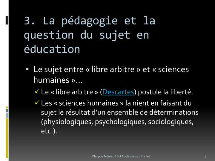 3. La pédagogie et la question du sujet en éducation