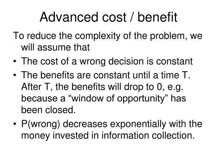 Advanced cost / benefit
