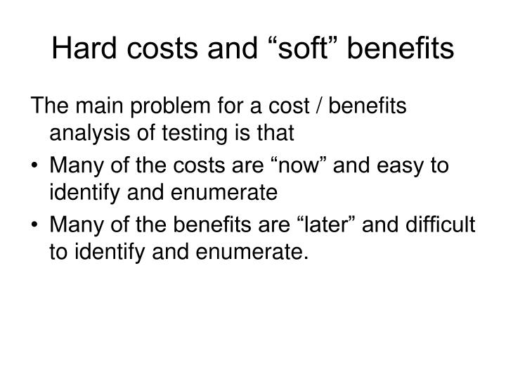 """Hard costs and """"soft"""" benefits"""