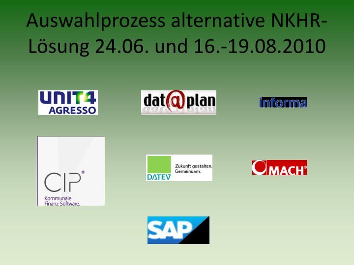 Auswahlprozess alternative NKHR-Lösung 24.06. und 16.-19.08.2010