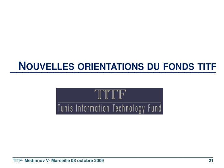 Nouvelles orientations du fonds titf