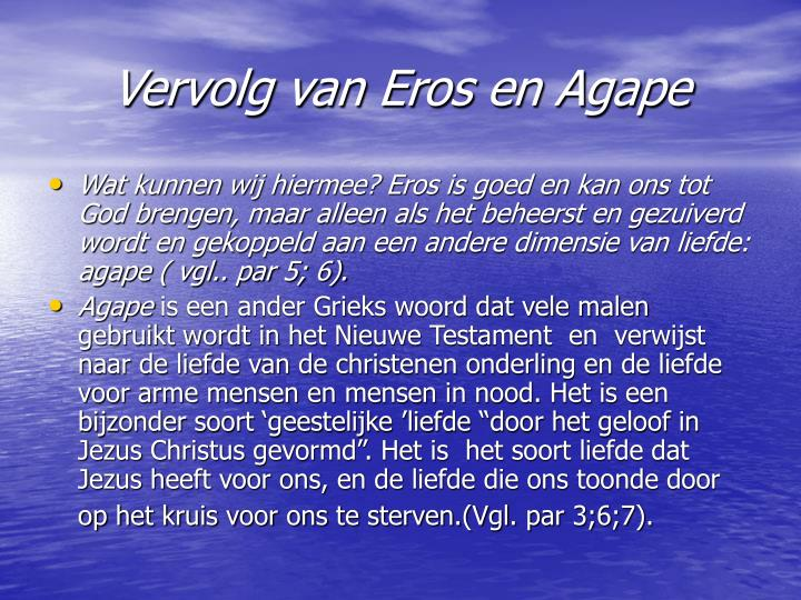 Vervolg van Eros en Agape