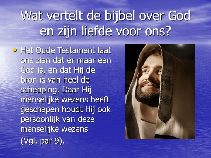 Wat vertelt de bijbel over God en zijn liefde voor ons?