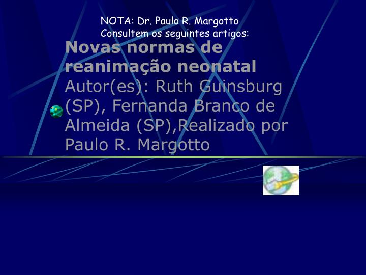 NOTA: Dr. Paulo R. Margotto