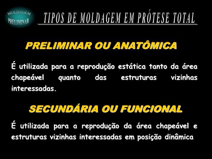 TIPOS DE MOLDAGEM EM PRÓTESE TOTAL