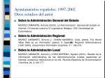 ayuntamientos espa oles 1997 2002 otros estudios del autor