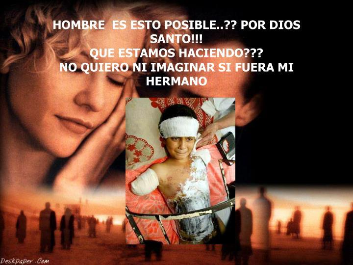 HOMBRE ES ESTO POSIBLE..?? POR DIOS SANTO!!!