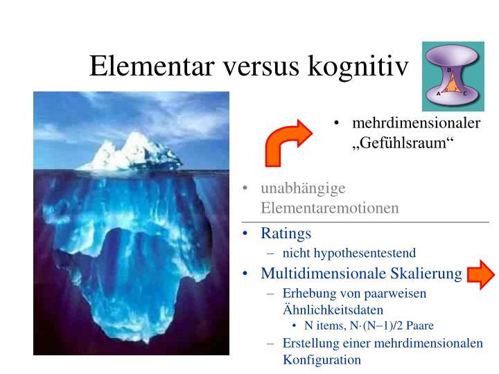 Elementar versus kognitiv