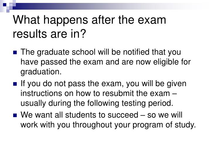 What happens after the exam results are in?