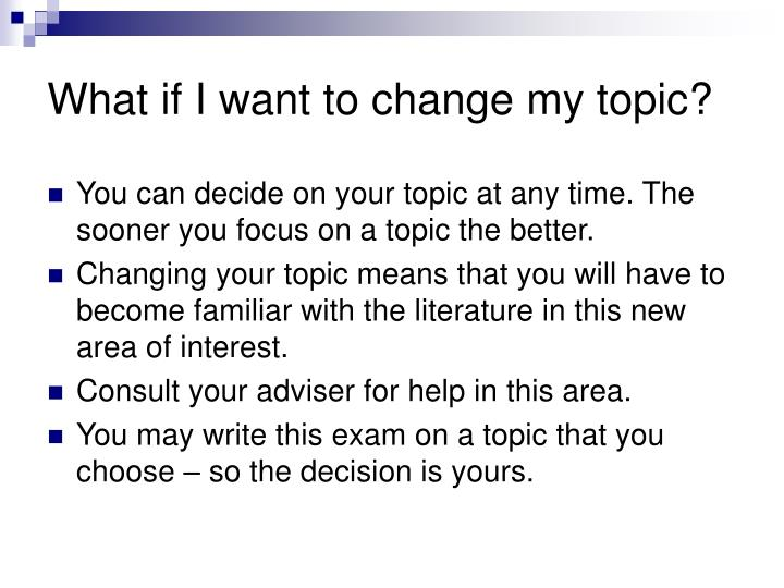 What if I want to change my topic?