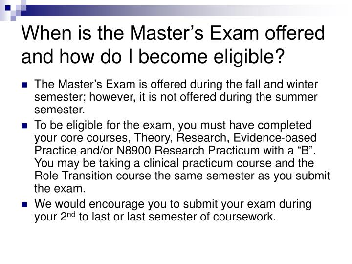 When is the Master's Exam offered and how do I become eligible?