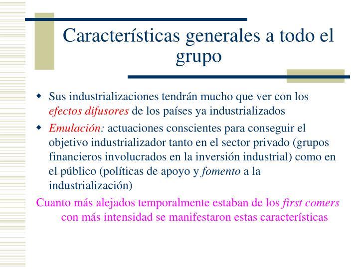 Características generales a todo el grupo