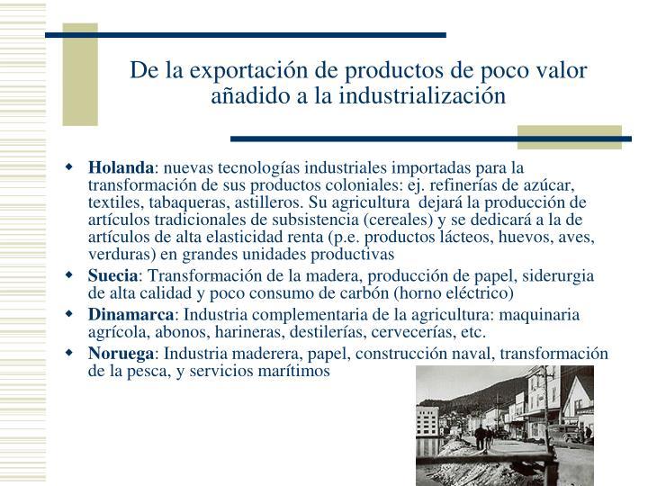 De la exportación de productos de poco valor añadido a la industrialización