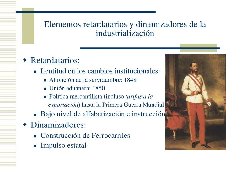 Elementos retardatarios y dinamizadores de la industrialización