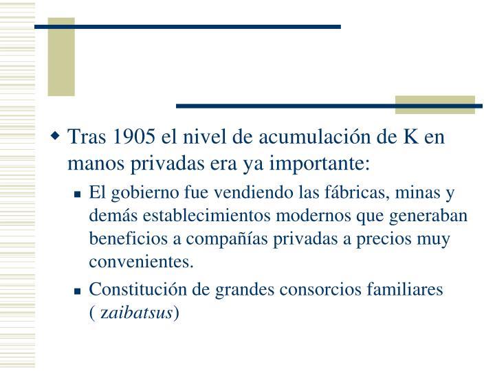 Tras 1905 el nivel de acumulación de K en manos privadas era ya importante: