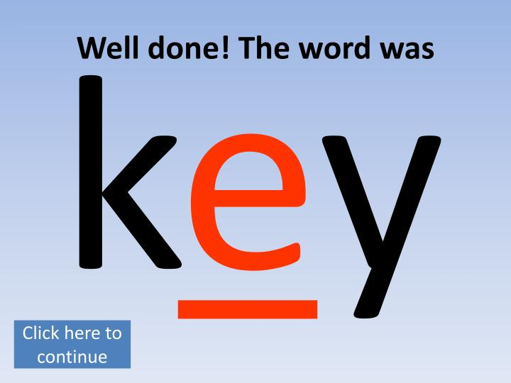 Well done! The word was
