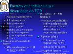 factores que influenciam a diversidade do tcr