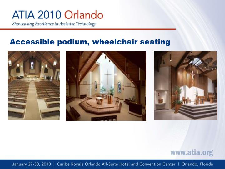 Accessible podium, wheelchair seating