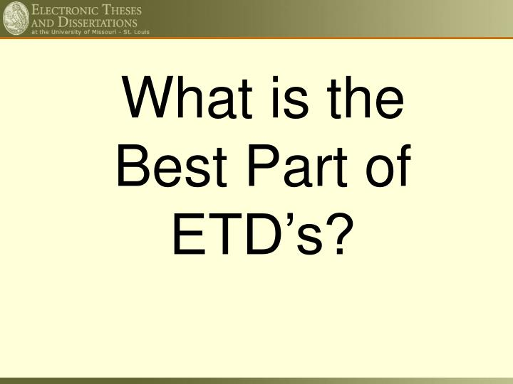 What is the Best Part of ETD's?