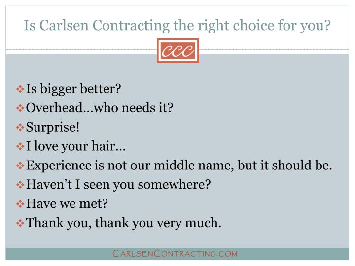 Is carlsen contracting the right choice for you