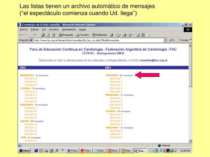 Las listas tienen un archivo automático de mensajes