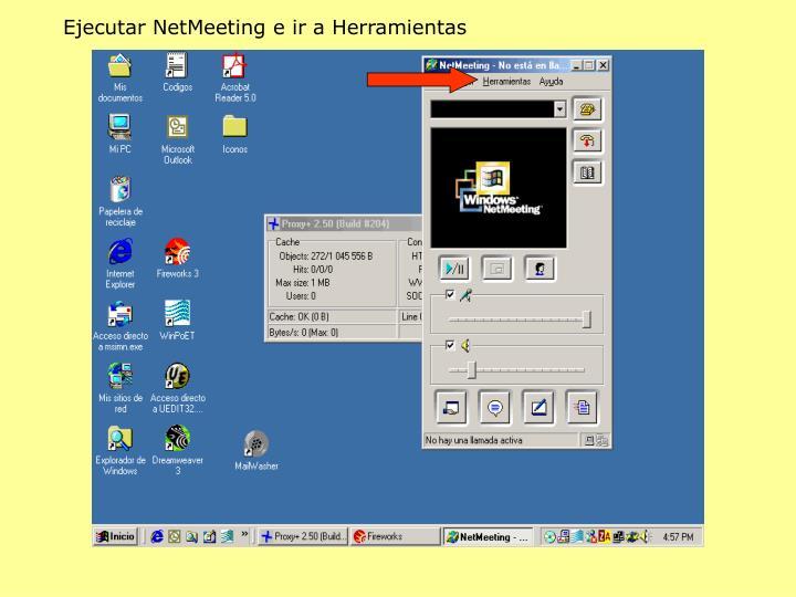 Ejecutar NetMeeting e ir a Herramientas
