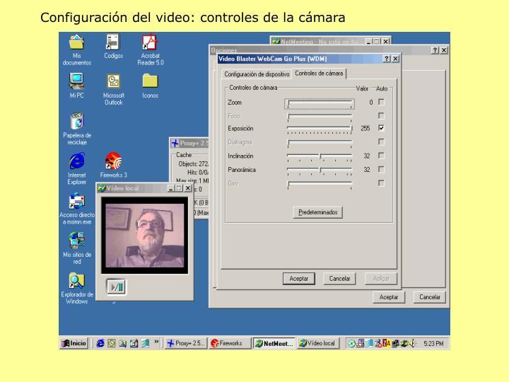Configuración del video: controles de la cámara