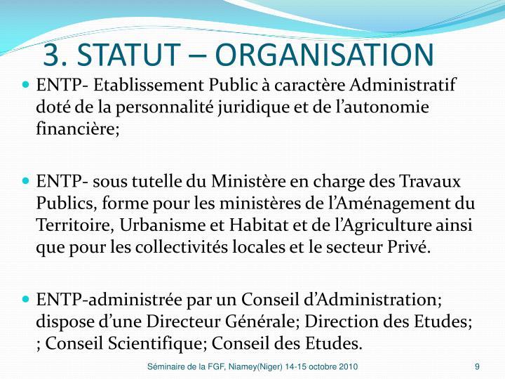 3. STATUT – ORGANISATION