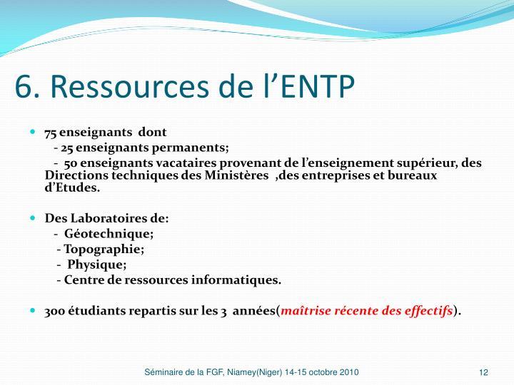 6. Ressources de l'ENTP