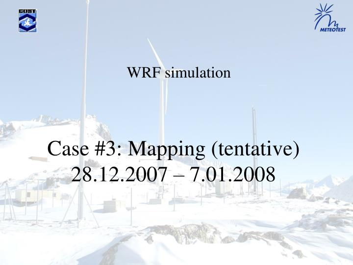 Case #3: Mapping (tentative)