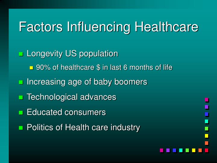 Factors influencing healthcare