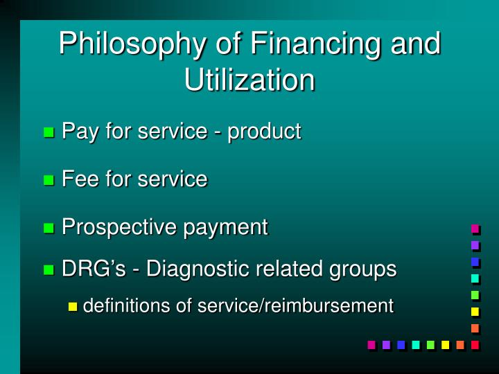 Philosophy of Financing and Utilization