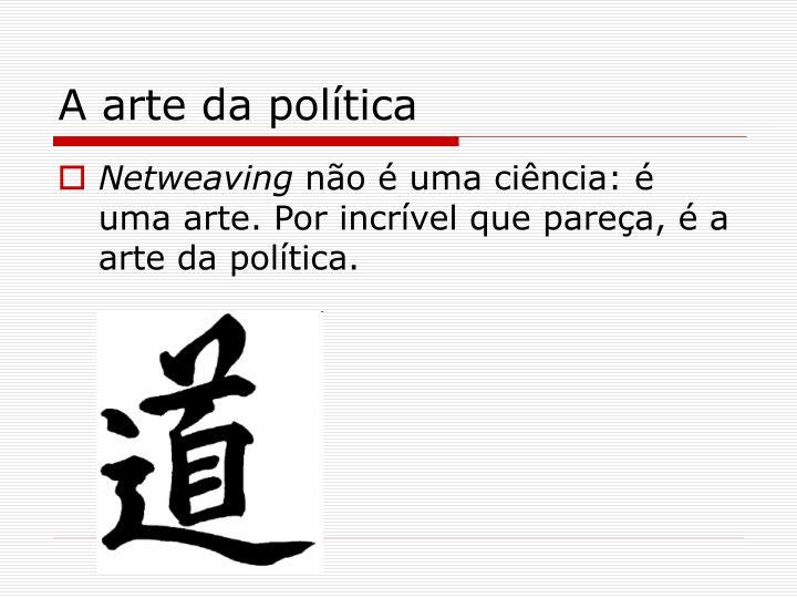 A arte da política
