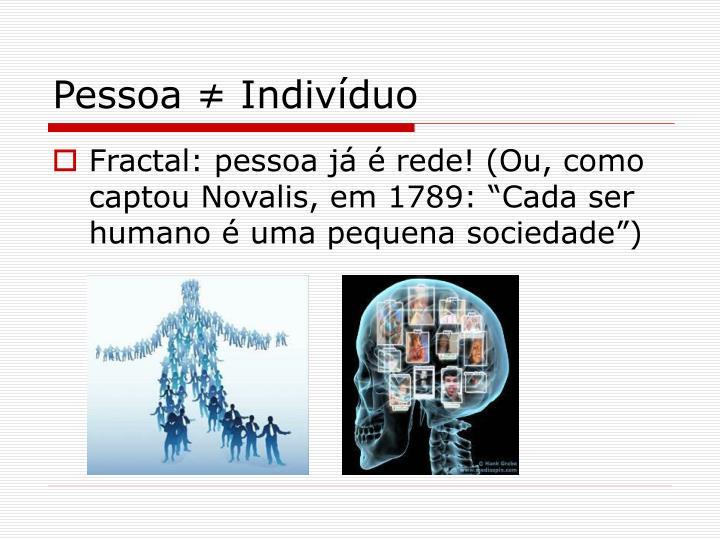 Pessoa ≠ Indivíduo