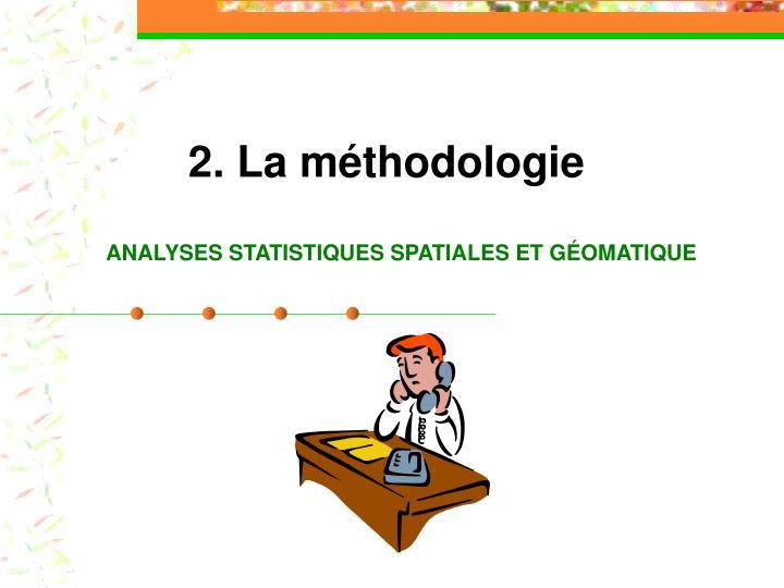 2. La méthodologie