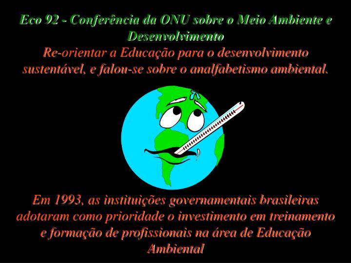 Eco 92 - Conferência da ONU sobre o Meio Ambiente e Desenvolvimento