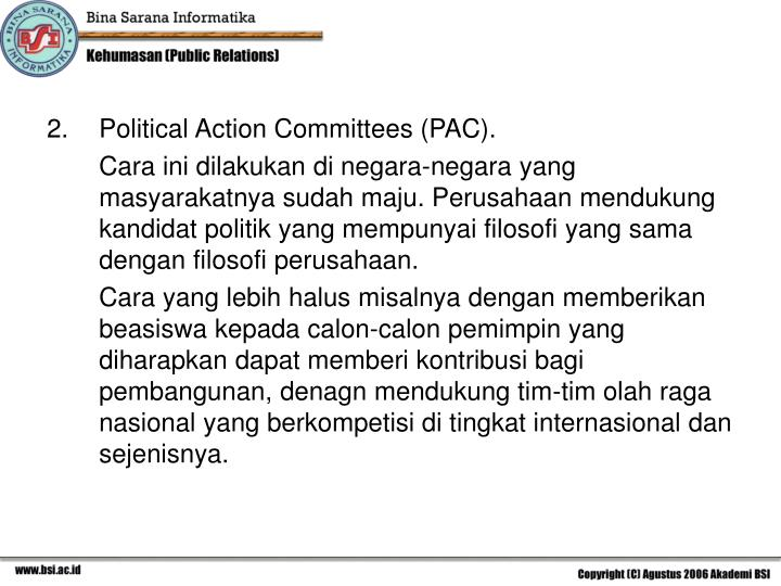 Political Action Committees (PAC).