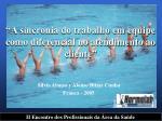 a sincronia do trabalho em equipe como diferencial no atendimento ao cliente