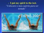 i put my spirit to the test colocarei o meu esp rito para ser testado