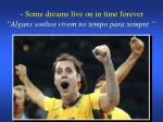 some dreams live on in time forever alguns sonhos vivem no tempo para sempre