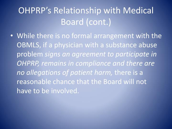 OHPRP's Relationship with Medical Board (cont.)