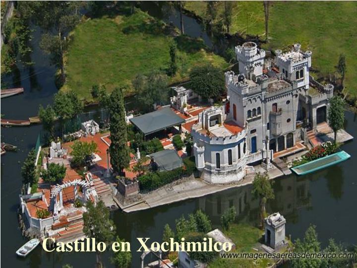 Castillo en Xochimilco