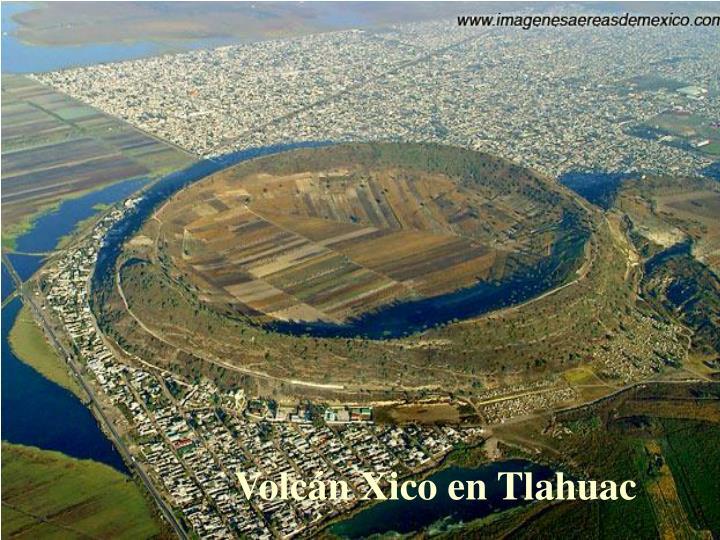 Volcán Xico en Tlahuac