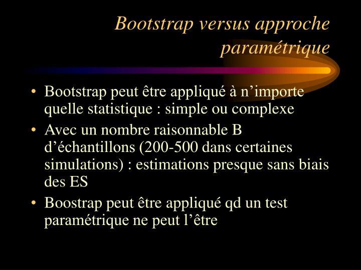 Bootstrap versus approche paramétrique