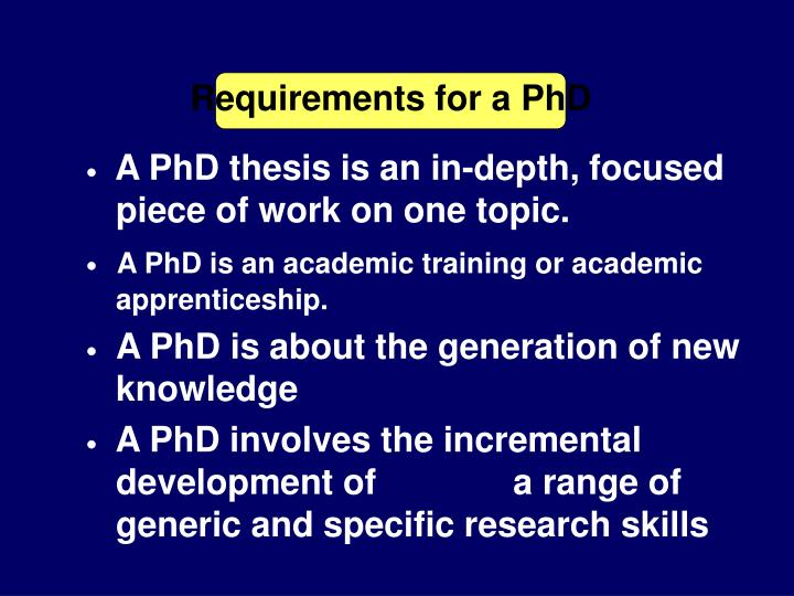 Requirements for a PhD