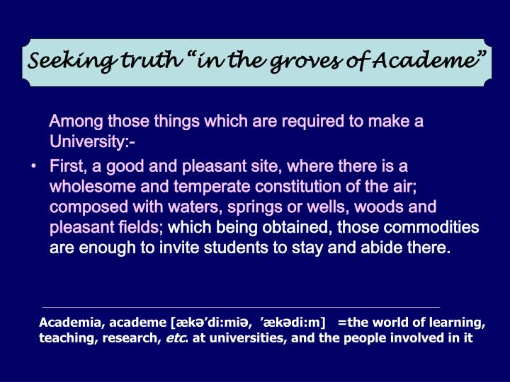 """Seeking truth """"in the groves of Academe"""""""